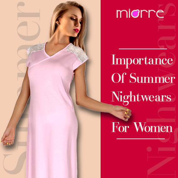 Look Forward to A Happy Summer With Your Comfortable Nightwear