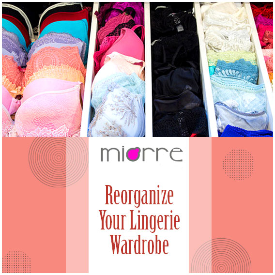 Little Ways You Can Reorganize Your Lingerie Wardrobe