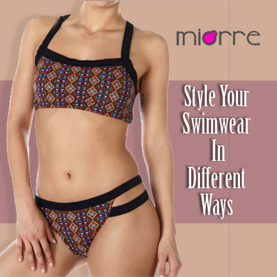 Level Up Your Fashion Game By Styling A Swimwear In Different Manners