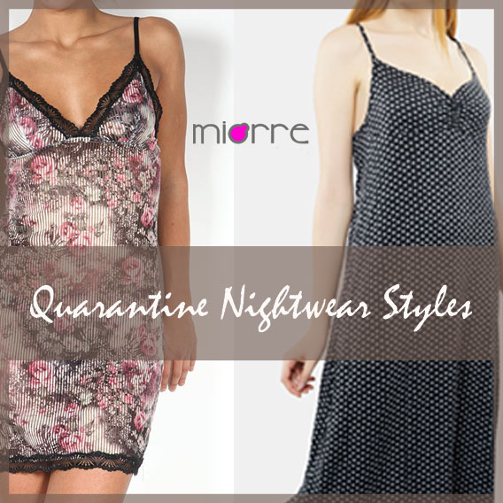 How To Jazz Up Your Nightwear Styles This Quarantine?